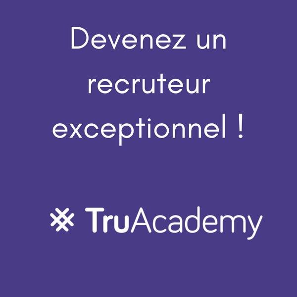 #TruAcademy la formation recrutement et sourcing
